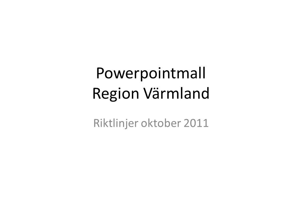 Powerpointmall Region Värmland Riktlinjer oktober 2011