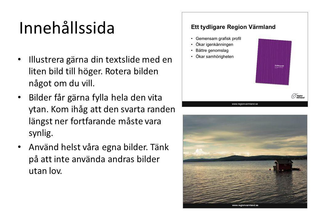 Innehållssida Illustrera gärna din textslide med en liten bild till höger.