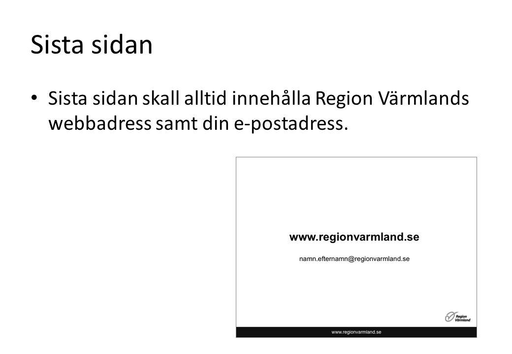 Sista sidan Sista sidan skall alltid innehålla Region Värmlands webbadress samt din e-postadress.