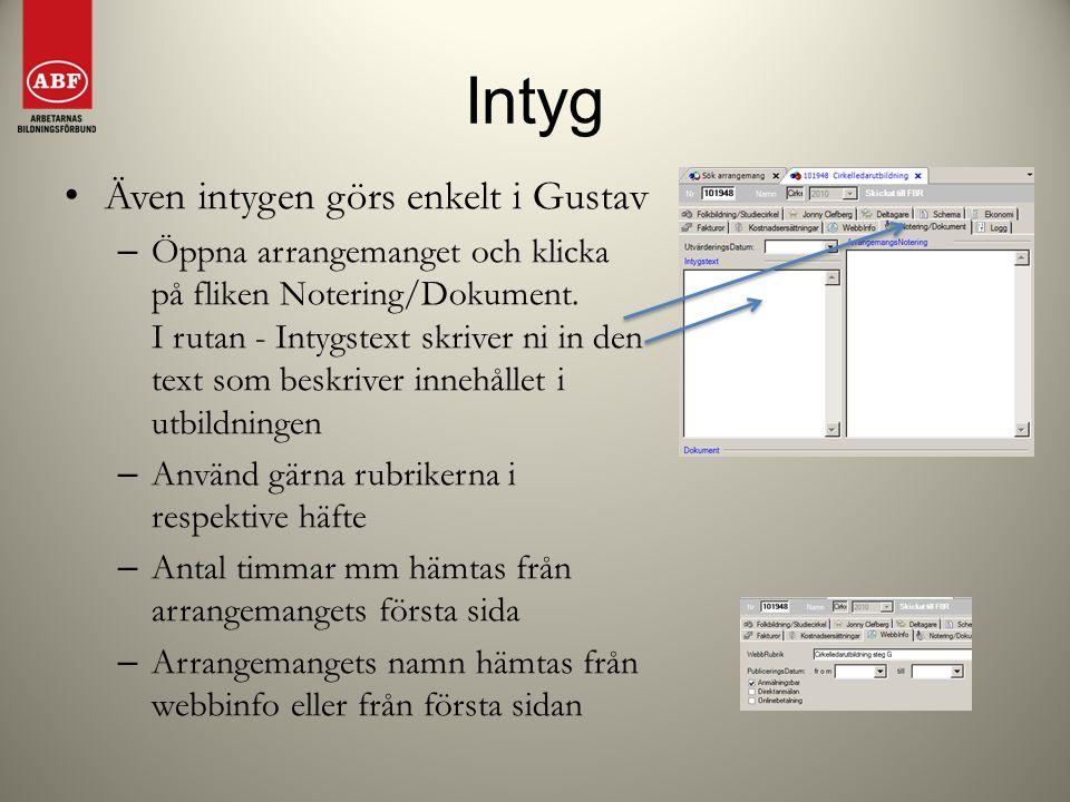 Intyg Även intygen görs enkelt i Gustav – Öppna arrangemanget och klicka på fliken Notering/Dokument. I rutan - Intygstext skriver ni in den text som