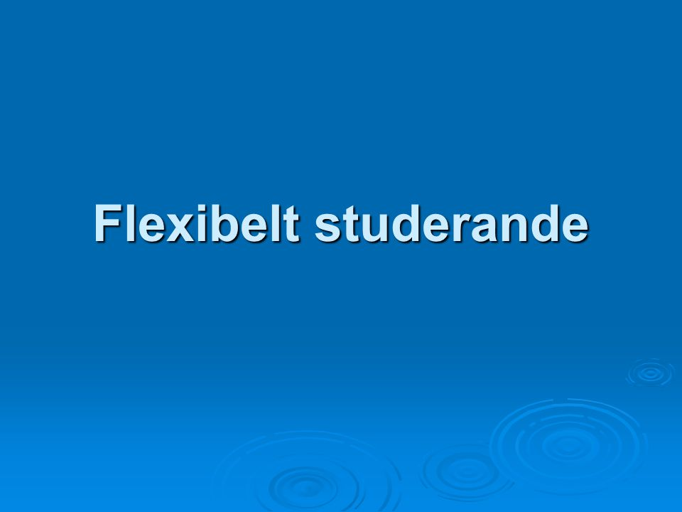 Flexibelt studerande