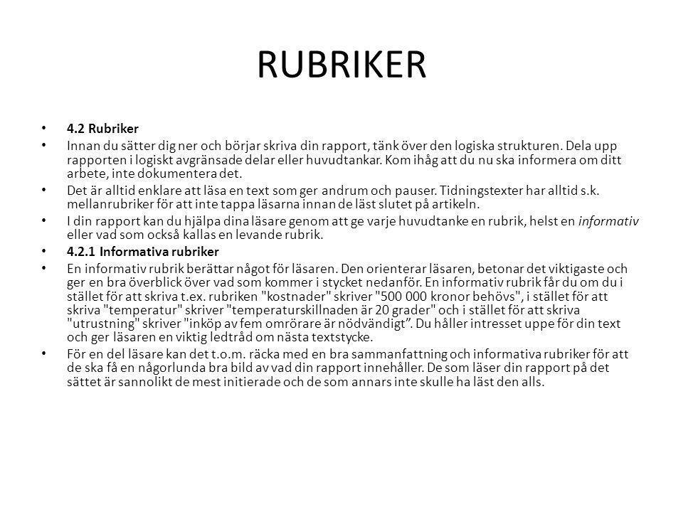 RUBRIKER 4.2 Rubriker Innan du sätter dig ner och börjar skriva din rapport, tänk över den logiska strukturen.