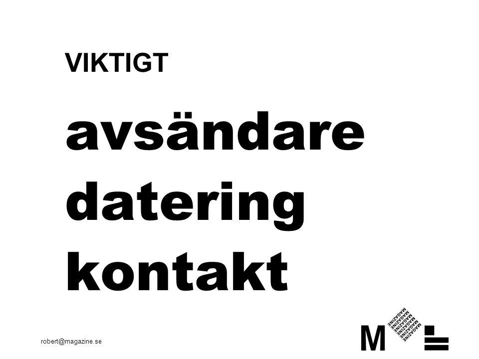 robert@magazine.se VIKTIGT avsändare datering kontakt