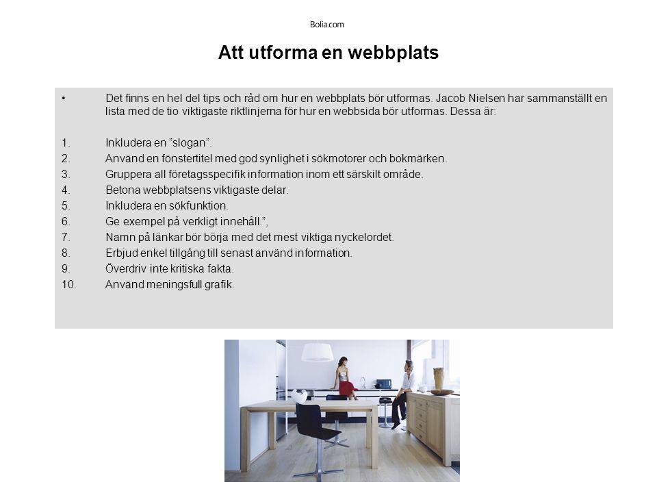 Att utforma en webbplats Det finns en hel del tips och råd om hur en webbplats bör utformas.