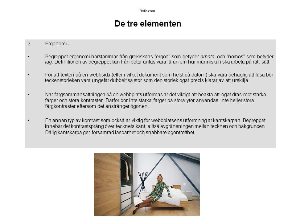 De tre elementen 3.Ergonomi - Begreppet ergonomi härstammar från grekiskans ergon som betyder arbete, och nomos som betyder lag.