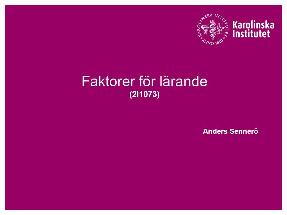 Faktorer för lärande (2I1073) Anders Sennerö