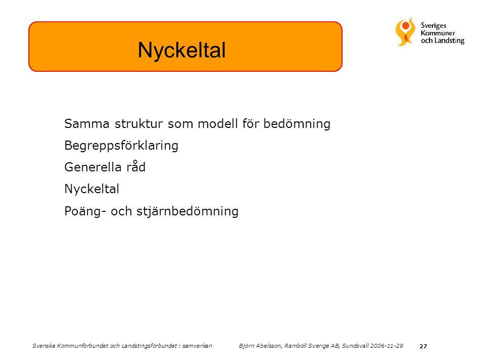 27 Nyckeltal Samma struktur som modell för bedömning Begreppsförklaring Generella råd Nyckeltal Poäng- och stjärnbedömning Svenska Kommunförbundet och
