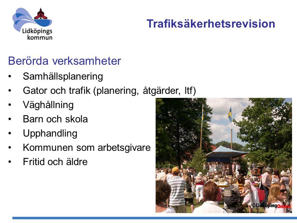 36 Berörda verksamheter Samhällsplanering Gator och trafik (planering, åtgärder, ltf) Väghållning Barn och skola Upphandling Kommunen som arbetsgivare Fritid och äldre Trafiksäkerhetsrevision