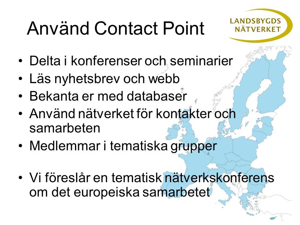 På gång redan nu Nordisk nätverksträff i höst Vi besöker DK i maj och FI i juni Stor europeisk landsbygdskonferens på Cypern 16-17 okt Holländska nätverket planerar europeisk Leaderkonferens våren 2009 Det nordiska samarbetet planerar konferens för nätverkskanslier våren 2009