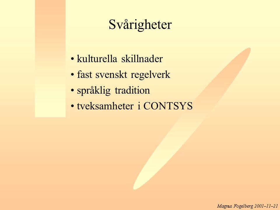 Svårigheter kulturella skillnader fast svenskt regelverk språklig tradition tveksamheter i CONTSYS