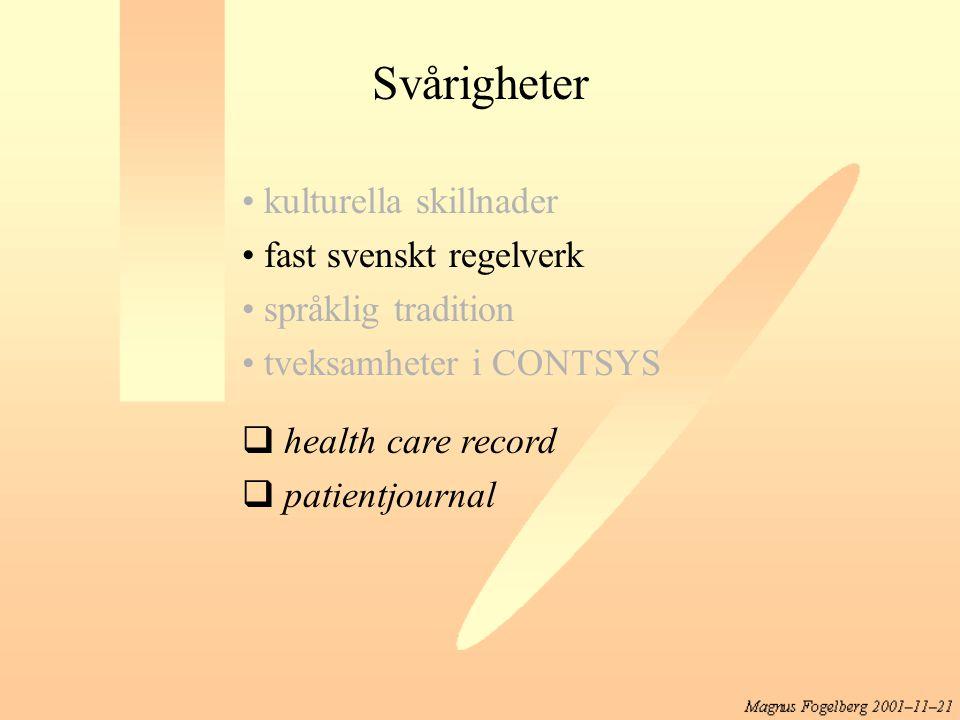 Svårigheter kulturella skillnader fast svenskt regelverk språklig tradition tveksamheter i CONTSYS  health care record  patientjournal