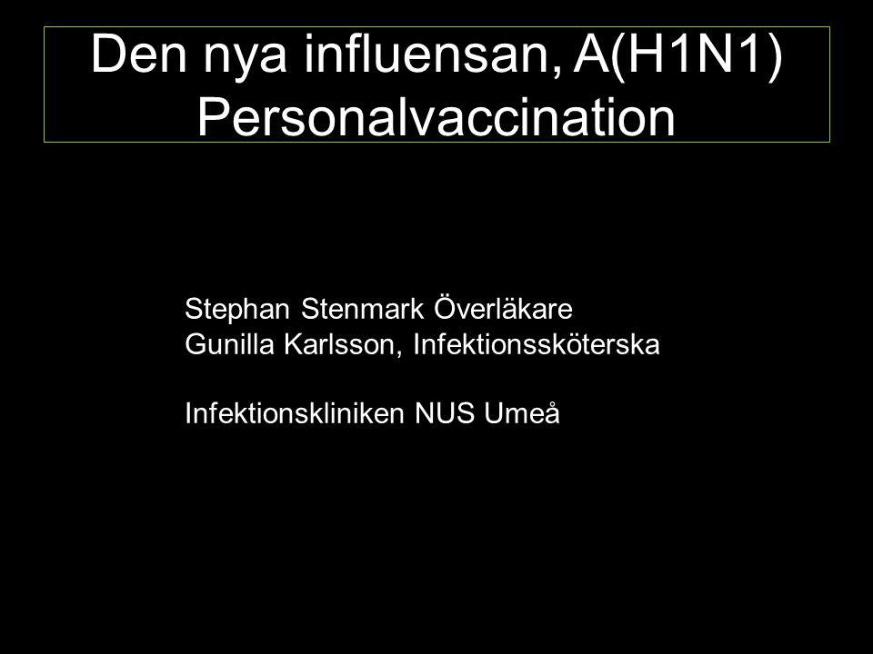 Den nya influensan, A(H1N1) Bakgrund Riskgrupper Gravida kvinnor Personer med kroniska sjukdomar: Kronisk lungsjukdom Extrem fetma eller neuromuskulära sjukdomar som påverkar andningen Kronisk hjärtkärlsjukdom (ej bara förhöjt blodtryck) Immunsupprimerade personer oavsett genes, inklusive HIV Kronisk lever- eller njursvikt (GFR<30ml/min) Diabetes mellitus där febersjukdom kan befaras leda till komplikationer Personer som medicinerat med läkemedel mot astma de senaste tre åren