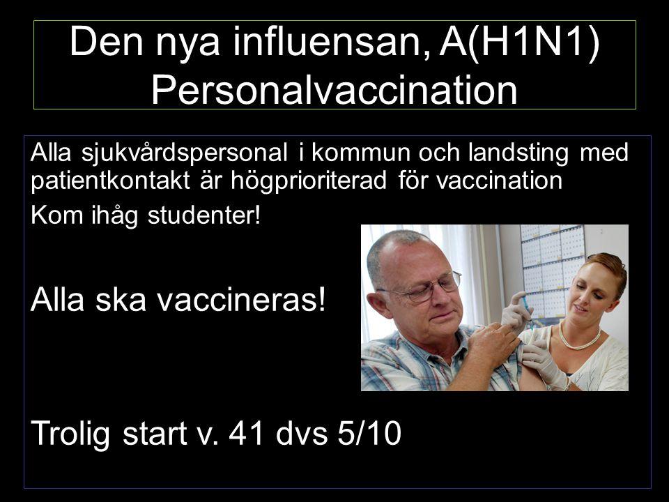 Varför vaccinera Undvika sjukdom –För sin egen skull –För att kunna vara på jobbet Undvika att smitta andra –Hemma –Patienter Minska total smittspridning i samhället Skydd mot ev.