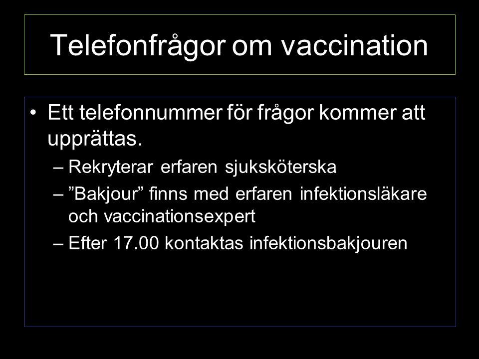 Telefonfrågor om vaccination Ett telefonnummer för frågor kommer att upprättas.