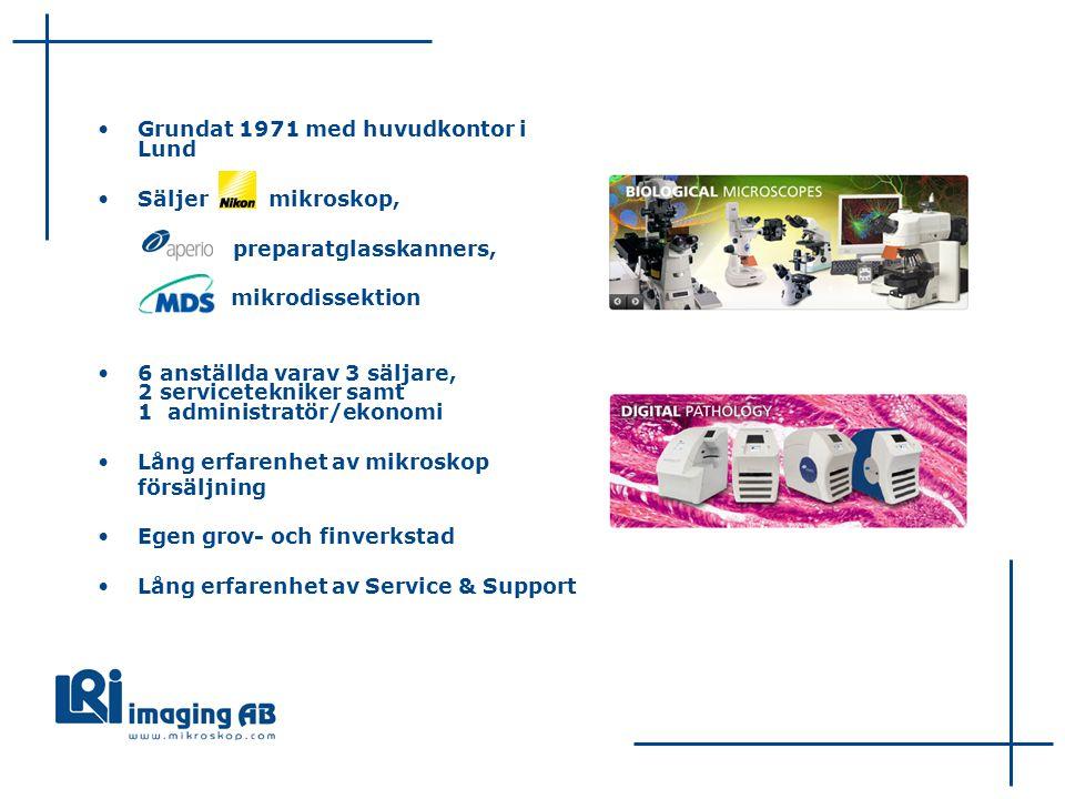 Grundat 1971 med huvudkontor i Lund Säljer mikroskop, preparatglasskanners, mikrodissektion 6 anställda varav 3 säljare, 2 servicetekniker samt 1 administratör/ekonomi Lång erfarenhet av mikroskop försäljning Egen grov- och finverkstad Lång erfarenhet av Service & Support
