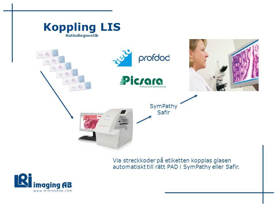 SymPathy Safir Koppling LIS Rutindiagnostik Via streckkoder på etiketten kopplas glasen automatiskt till rätt PAD i SymPathy eller Safir.