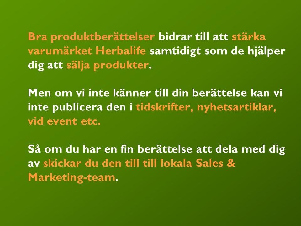 19 Bra produktberättelser bidrar till att stärka varumärket Herbalife samtidigt som de hjälper dig att sälja produkter. Men om vi inte känner till din