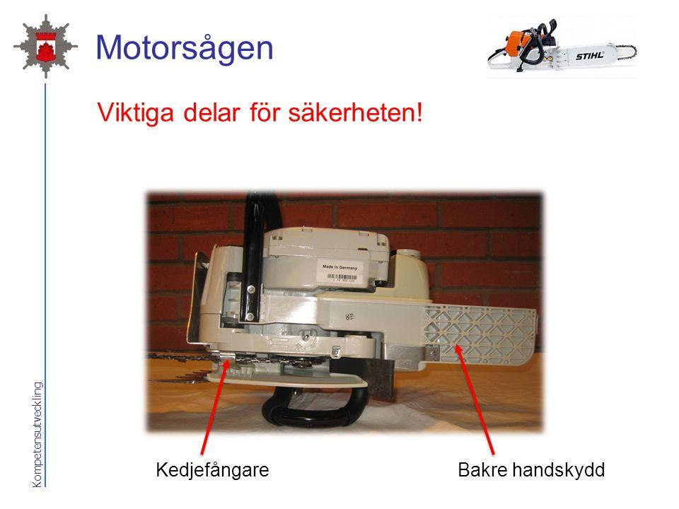 Kompetensutveckling Motorsågen Bakre handskyddKedjefångare Viktiga delar för säkerheten!