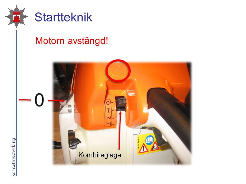 Kompetensutveckling Startteknik Motorn avstängd! Kombireglage