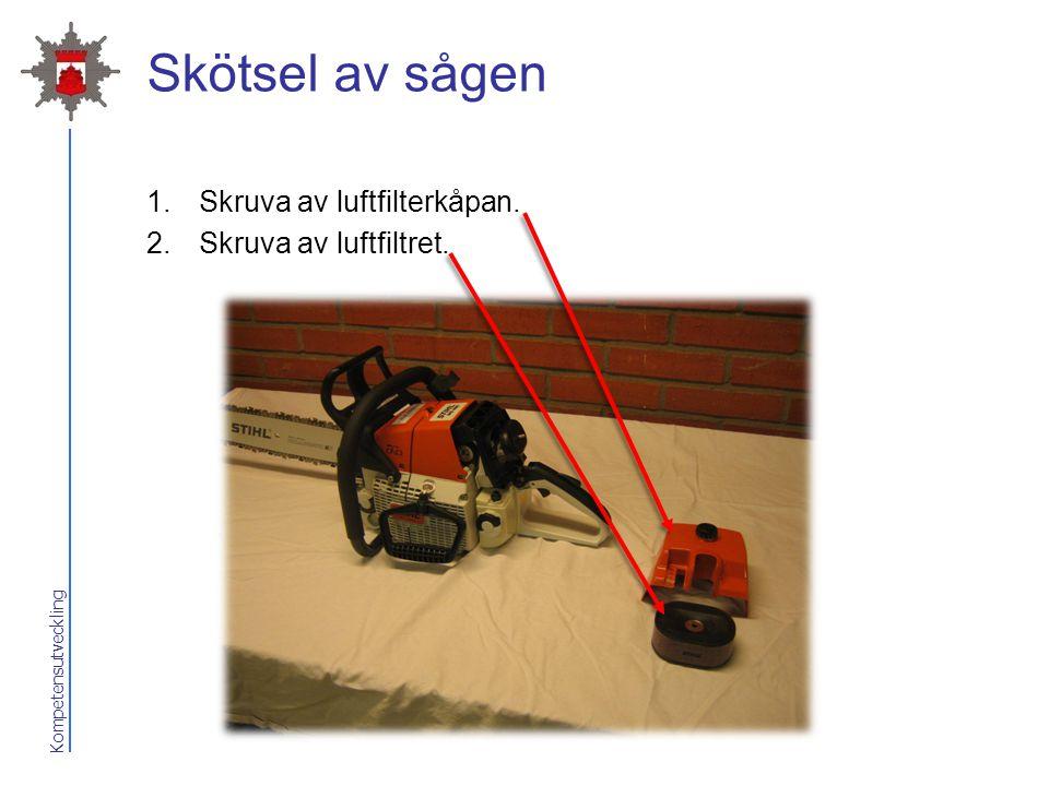 Kompetensutveckling Skötsel av sågen 1.Skruva av luftfilterkåpan. 2.Skruva av luftfiltret.