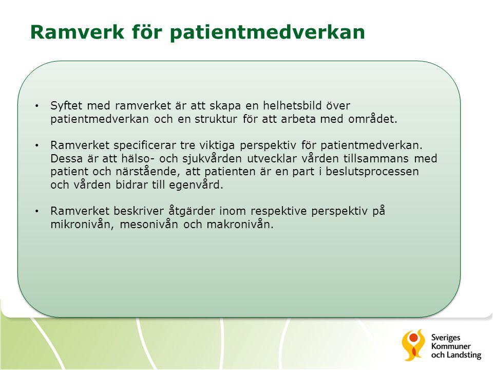 Ramverk för patientmedverkan Syftet med ramverket är att skapa en helhetsbild över patientmedverkan och en struktur för att arbeta med området. Ramver