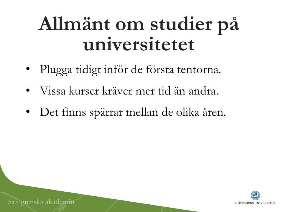 Allmänt om studier på universitetet Plugga tidigt inför de första tentorna. Vissa kurser kräver mer tid än andra. Det finns spärrar mellan de olika år