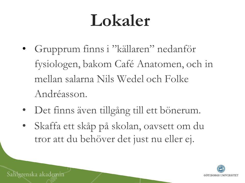 """Lokaler Grupprum finns i """"källaren"""" nedanför fysiologen, bakom Café Anatomen, och in mellan salarna Nils Wedel och Folke Andréasson. Det finns även ti"""