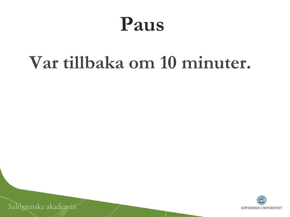 Paus Var tillbaka om 10 minuter.