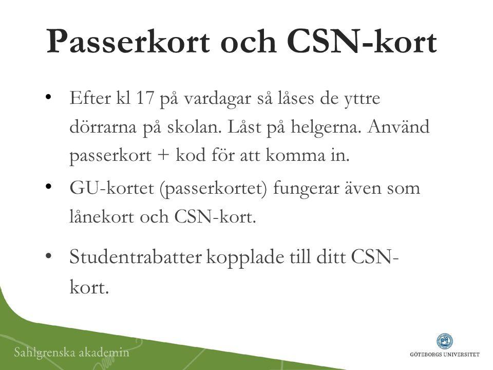 Passerkort och CSN-kort Efter kl 17 på vardagar så låses de yttre dörrarna på skolan. Låst på helgerna. Använd passerkort + kod för att komma in. GU-k