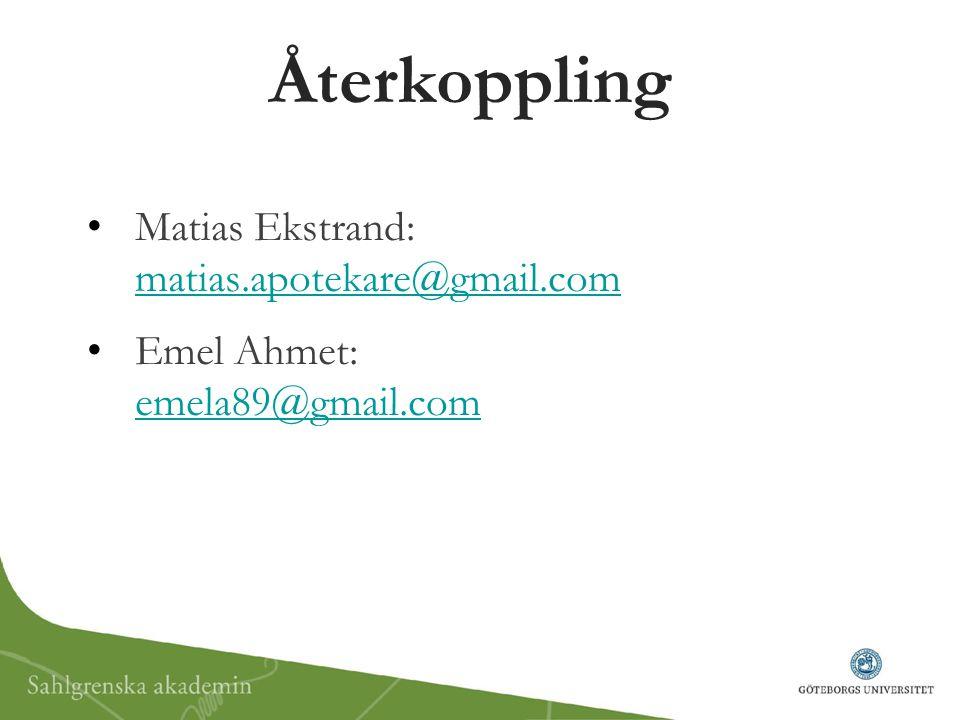 Återkoppling Matias Ekstrand: matias.apotekare@gmail.com matias.apotekare@gmail.com Emel Ahmet: emela89@gmail.com emela89@gmail.com