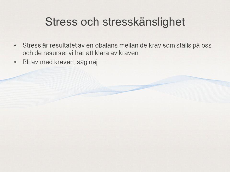 Stress och stresskänslighet Stress är resultatet av en obalans mellan de krav som ställs på oss och de resurser vi har att klara av kraven Bli av med