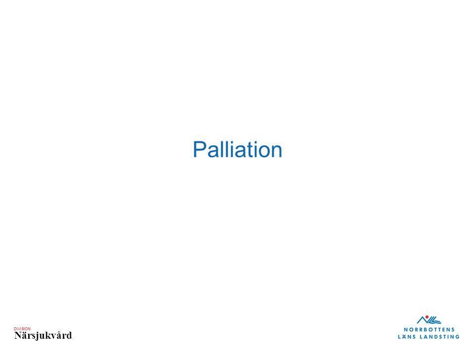 DIVISION Närsjukvård Palliation