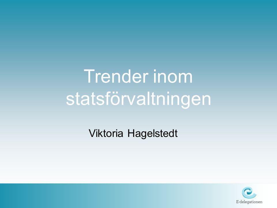 Trender inom statsförvaltningen Viktoria Hagelstedt