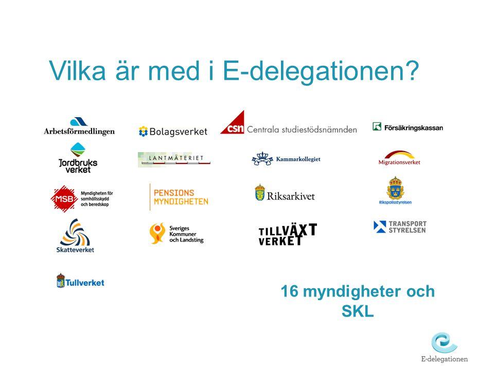 Vilka är med i E-delegationen? 16 myndigheter och SKL