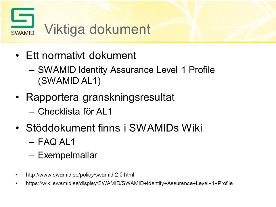 Arbetsgång Läs igenom kraven –Tillfälliga undantag från kraven i SWAMID AL1 3.1: IMPS behöver först till hösten 2015 kompletteras med hur alla krav uppfylls, nu endast användarkontons livscykel.