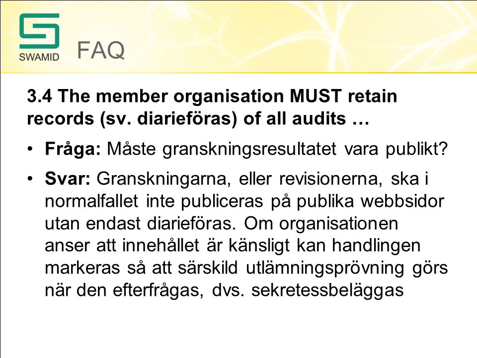 FAQ 3.4 The member organisation MUST retain records (sv.
