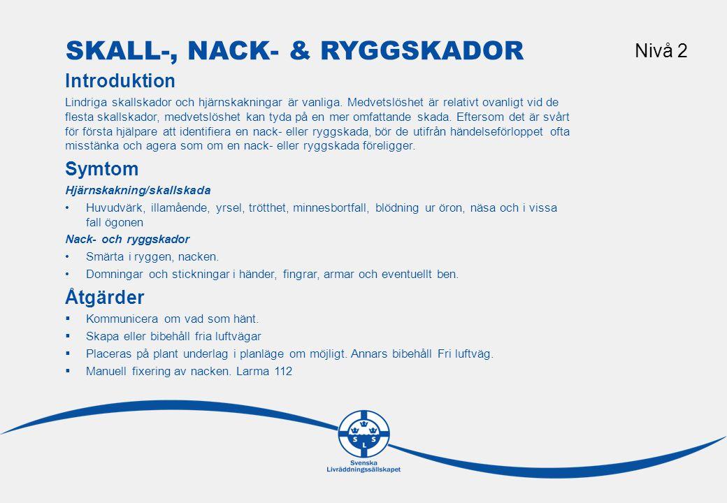 BRÖST & BUKSKADOR Nivå 2 Introduktion I traumatiska skador är det vanligt att bröst och buk drabbas.
