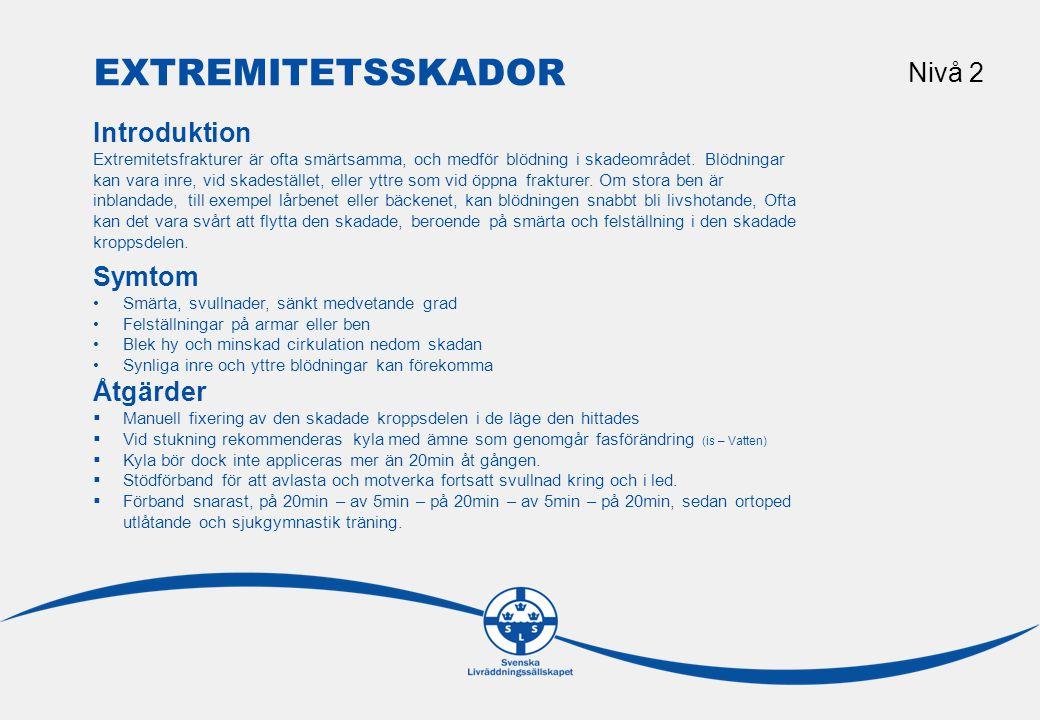 SÅR & SKRUBBSÅR Nivå 2 Introduktion En av de vanligaste skadorna, framför allt i hemmiljö, är sår och skrubbsår.