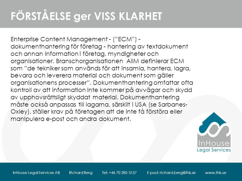 FÖRSTÅELSE ger VISS KLARHET Enterprise Content Management - ( ECM ) - dokumenthantering för företag - hantering av textdokument och annan information i företag, myndigheter och organisationer.