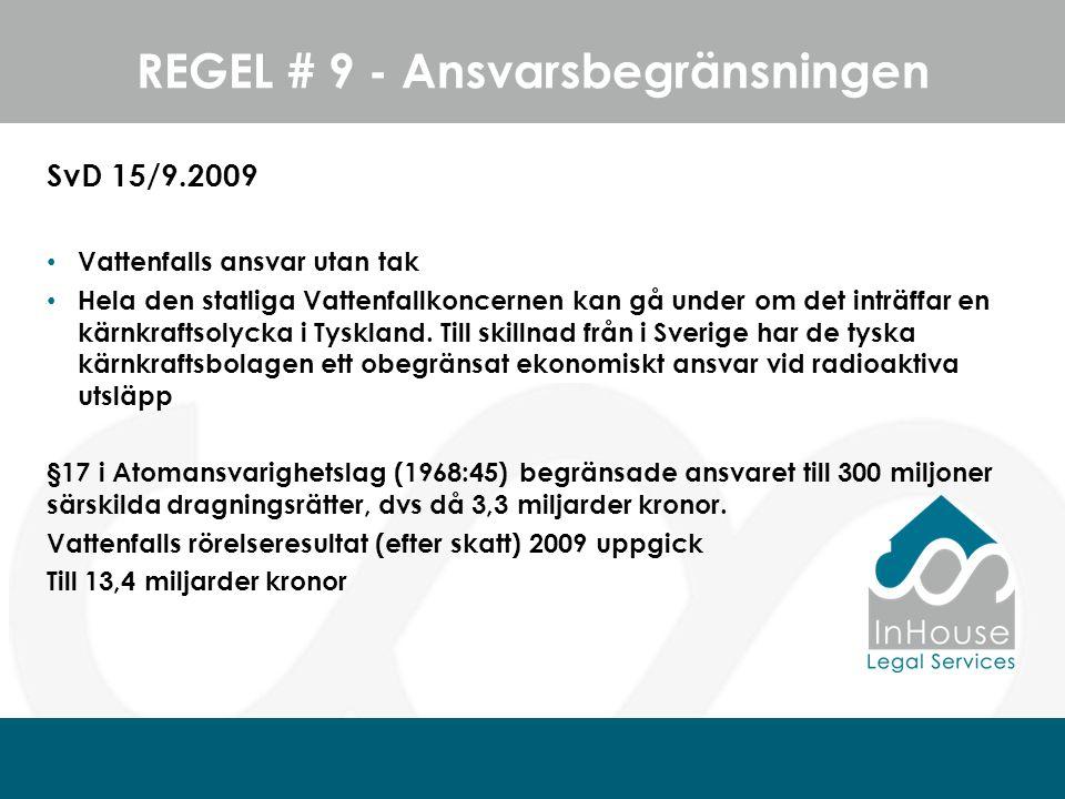 SvD 15/9.2009 Vattenfalls ansvar utan tak Hela den statliga Vattenfallkoncernen kan gå under om det inträffar en kärnkraftsolycka i Tyskland.