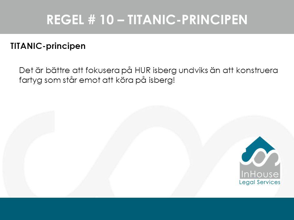 TITANIC-principen Det är bättre att fokusera på HUR isberg undviks än att konstruera fartyg som står emot att köra på isberg.
