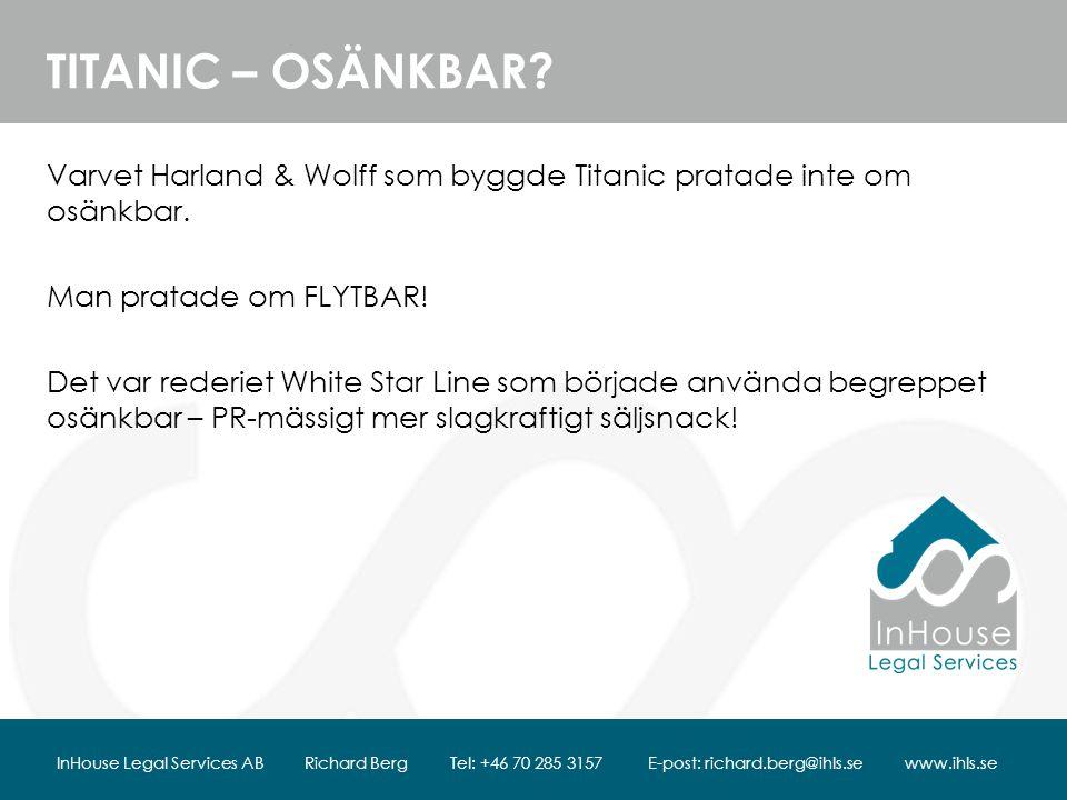 TITANIC – OSÄNKBAR.Varvet Harland & Wolff som byggde Titanic pratade inte om osänkbar.