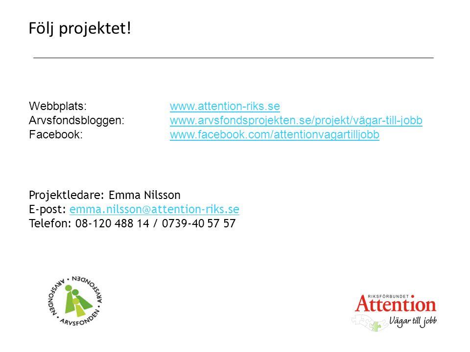 Följ projektet! Webbplats:www.attention-riks.sewww.attention-riks.se Arvsfondsbloggen: www.arvsfondsprojekten.se/projekt/vägar-till-jobbwww.arvsfondsp