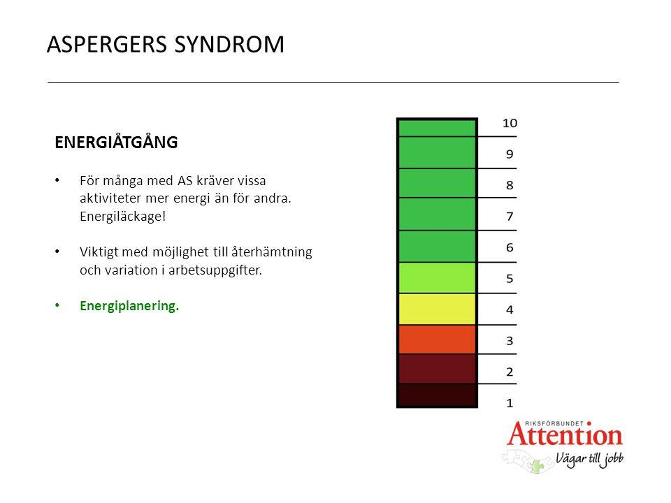 ENERGIÅTGÅNG För många med AS kräver vissa aktiviteter mer energi än för andra. Energiläckage! Viktigt med möjlighet till återhämtning och variation i