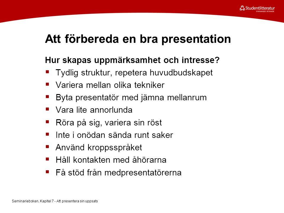 Att förbereda en bra presentation Hur lång tid tar presentationen.