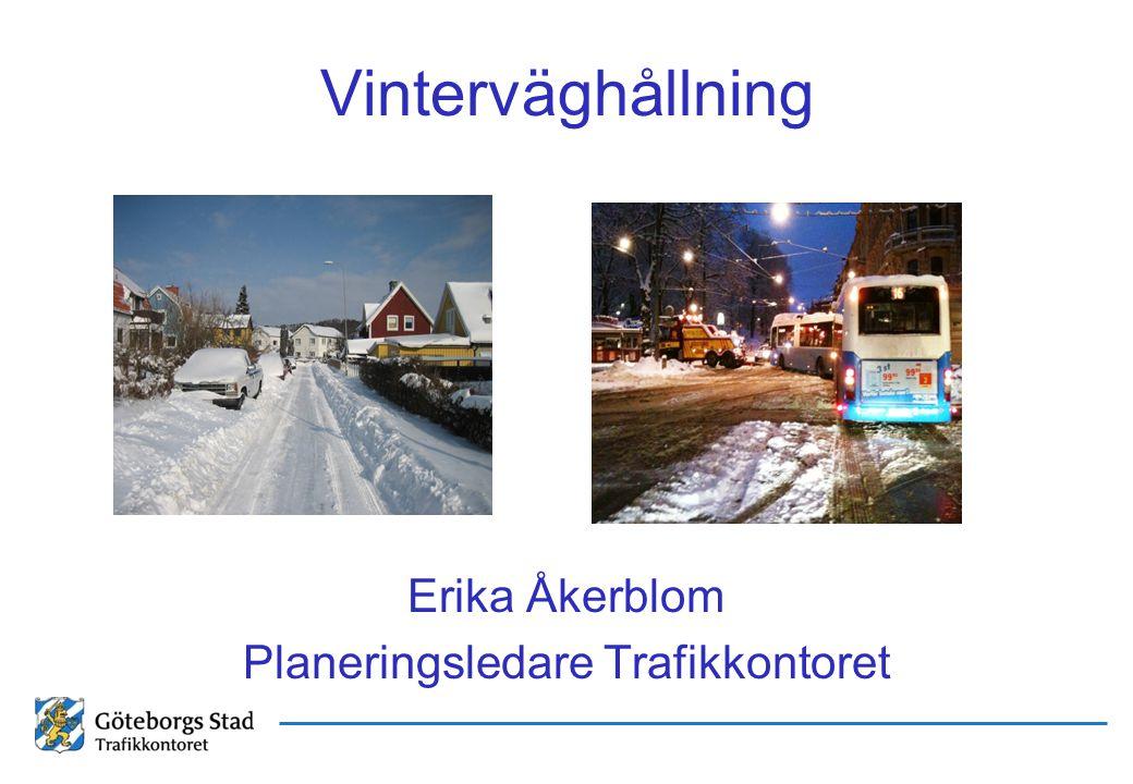 Vinterväghållning Erika Åkerblom Planeringsledare Trafikkontoret