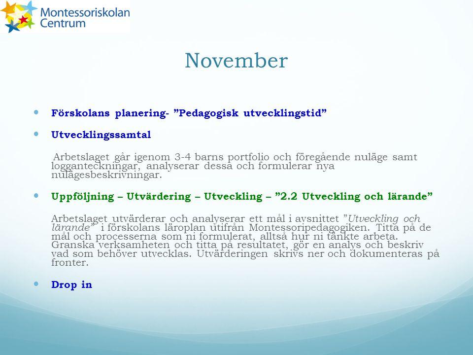"""November Förskolans planering- """"Pedagogisk utvecklingstid"""" Utvecklingssamtal Arbetslaget går igenom 3-4 barns portfolio och föregående nuläge samt log"""