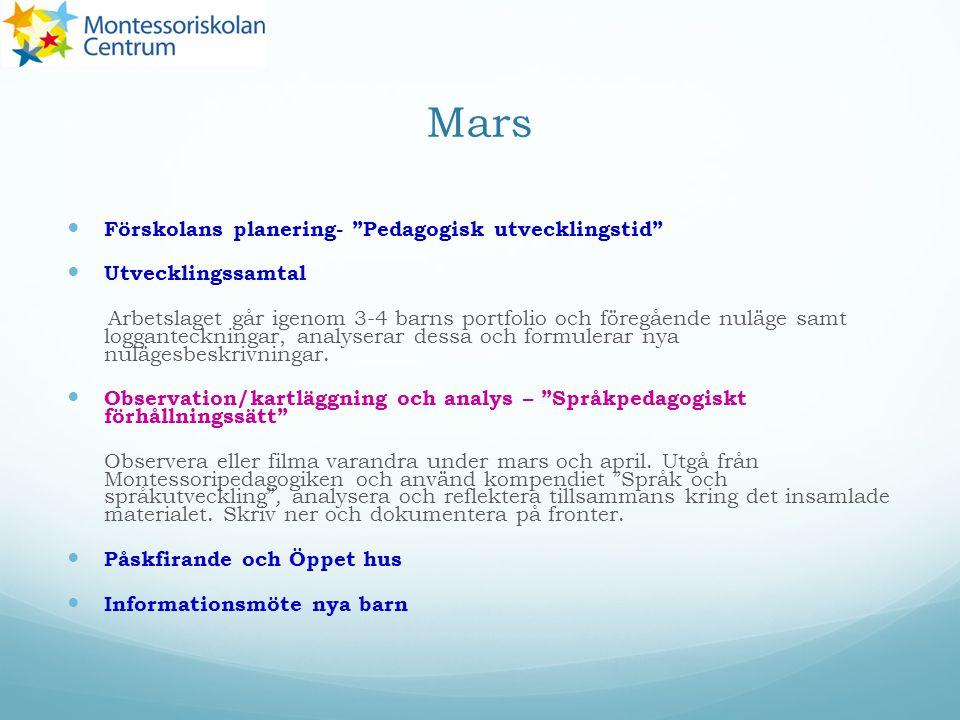 """Mars Förskolans planering- """"Pedagogisk utvecklingstid"""" Utvecklingssamtal Arbetslaget går igenom 3-4 barns portfolio och föregående nuläge samt loggant"""