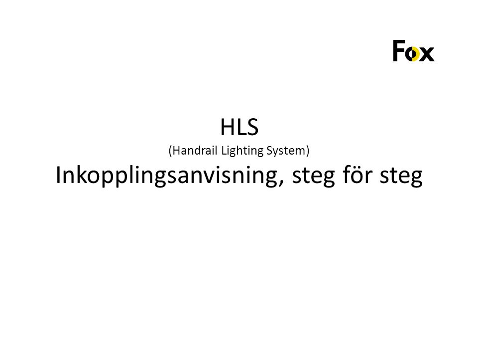 HLS (Handrail Lighting System) Inkopplingsanvisning, steg för steg