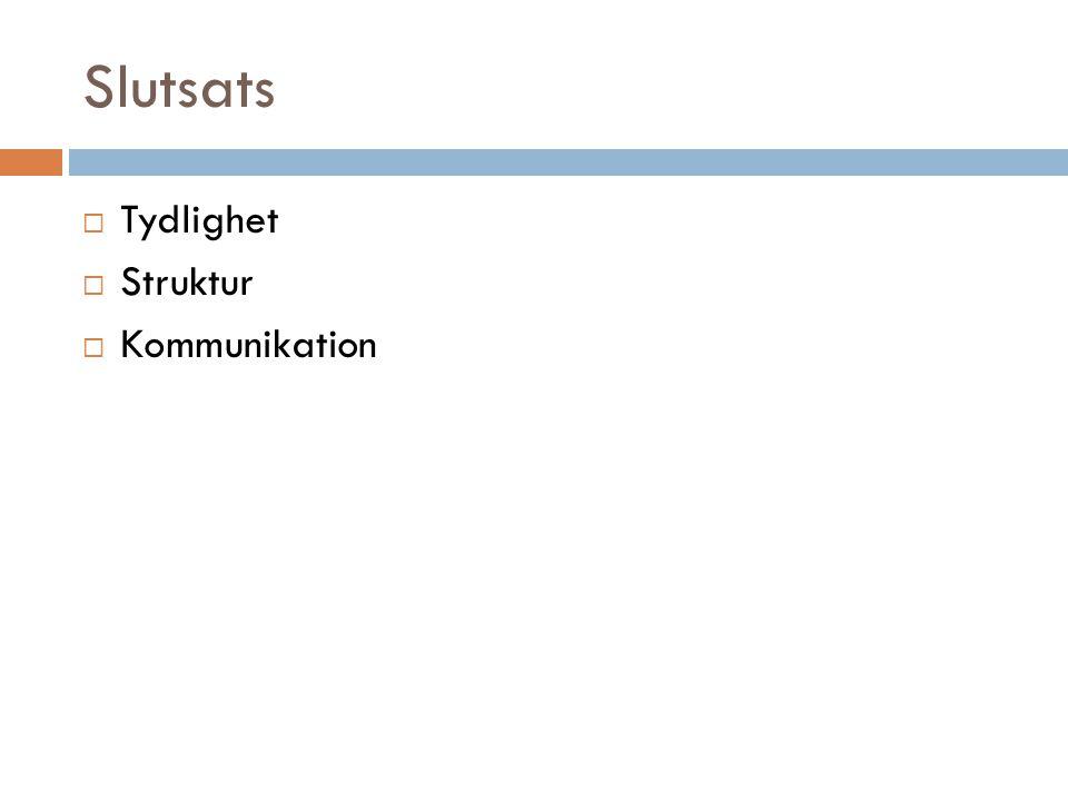 Slutsats  Tydlighet  Struktur  Kommunikation